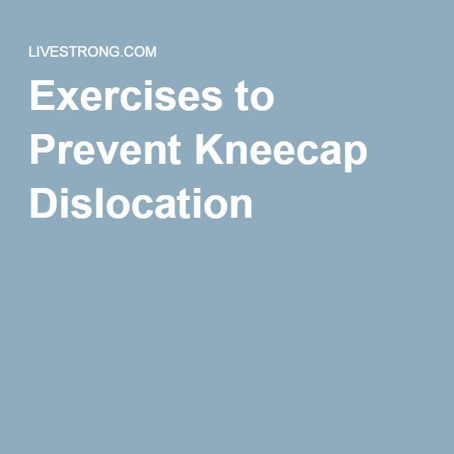 Exercises to Prevent Kneecap Dislocation |