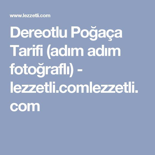 Dereotlu Poğaça Tarifi (adım adım fotoğraflı) - lezzetli.comlezzetli.com