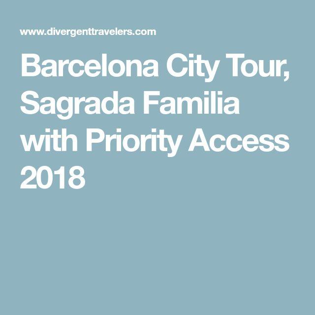 Barcelona City Tour, Sagrada Familia with Priority Access 2018