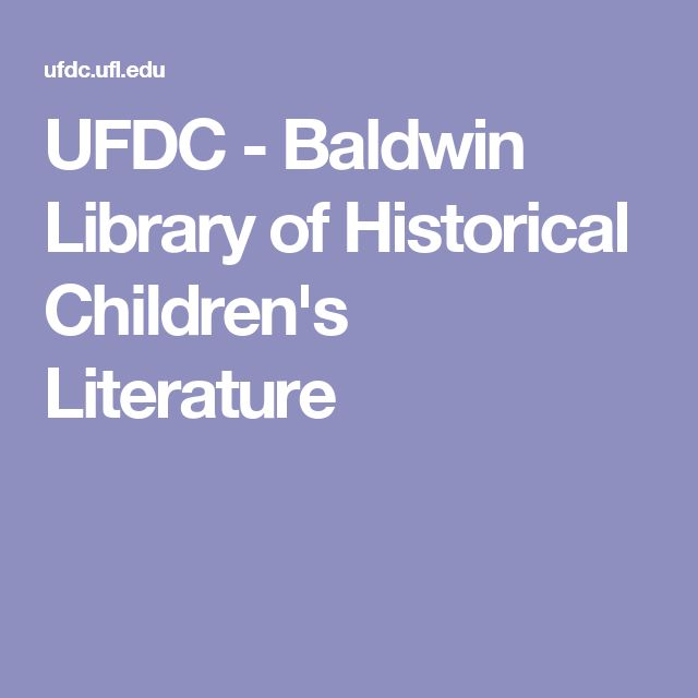 UFDC - Baldwin Library of Historical Children's Literature