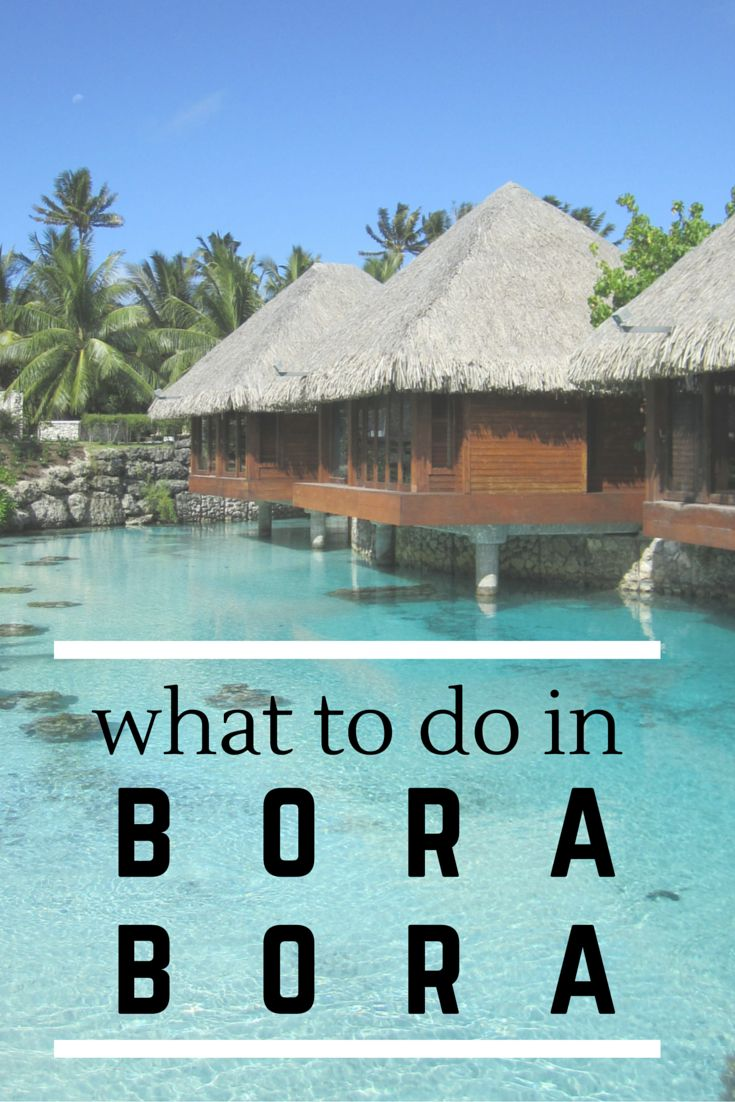 The Ultimate DREAM Destination >> What to do in Bora Bora | www.apassionandapassport.com