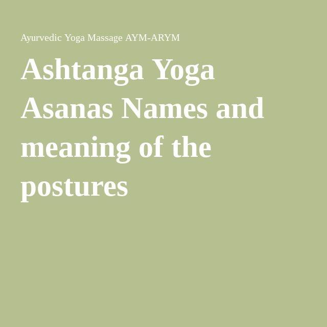 Ashtanga Yoga Asanas Names and meaning of the postures