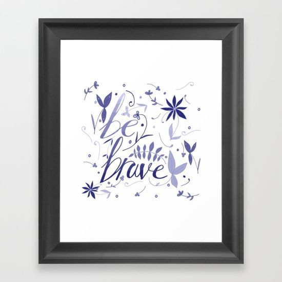 Be brave Art Print 15% off + free worldwide shipping