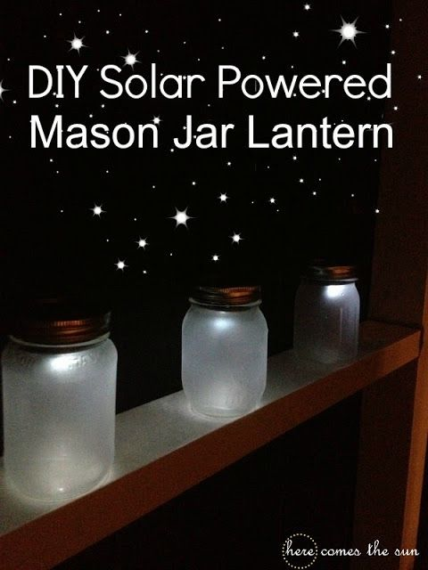 DIY Solar Powered Mason Jar Lantern - These are COOL!