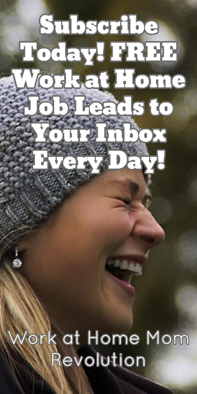 Subscribe Today! FREE Work at Home Job Leads to Your Inbox Every Day! / Work at Home Mom Revolution