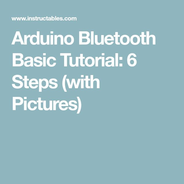 Arduino Bluetooth Basic Tutorial: 6 Steps (with Pictures)