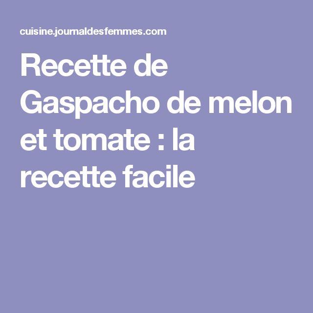 Recette de Gaspacho de melon et tomate : la recette facile