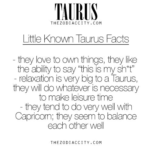 Little Known Facts About Taurus. For more information on the zodiac signs, click here.