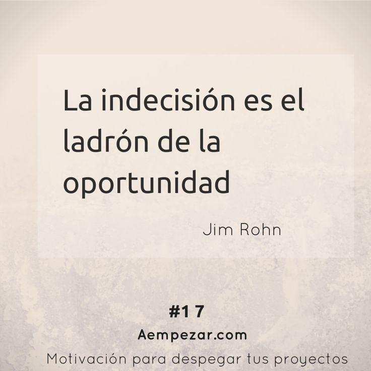 """""""La indecisión es el ladrón de la oportunidad"""" Jim Rohn Frases para motivarte Motivación"""