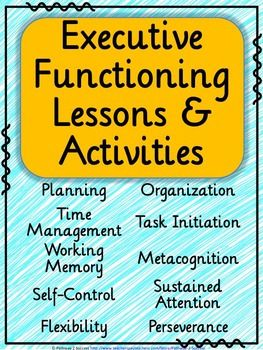 These lessons, activities, and posters teach specific executive functioning skills, including: planning, organization, time management, task initiation, working memory, metacognition, self-control, sustained attention, flexibility, and perseverance. Each lesson includes a description of the skill, a pre-assessment, and activities to practice the skill.