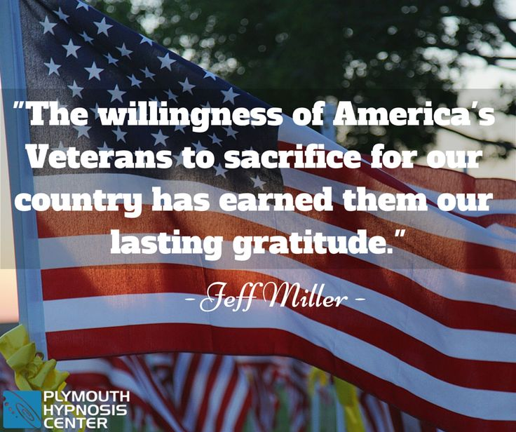 """""""The willingness of America's veterans to sacrifice for our country has earned them our lasting gratitude."""" - Jeff Miller #veteransday #quotes http://www.plymouthhypnosis.com"""