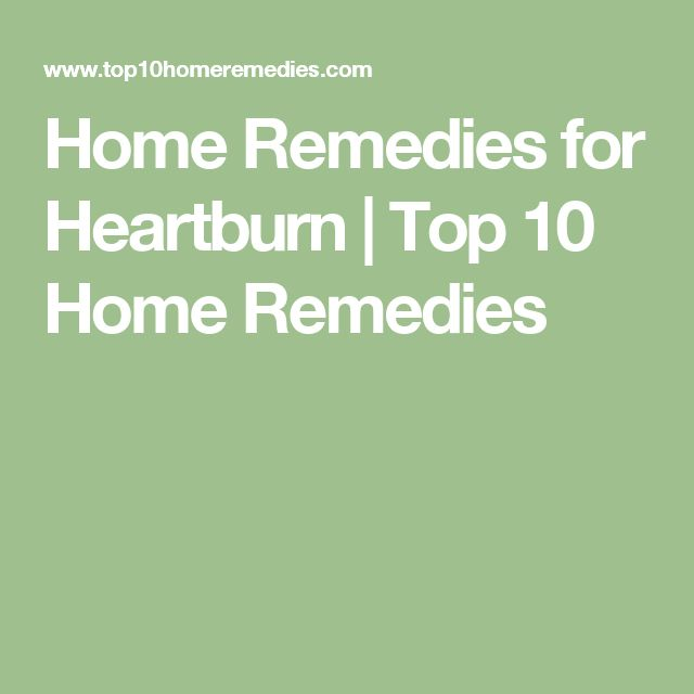 Home Remedies for Heartburn | Top 10 Home Remedies