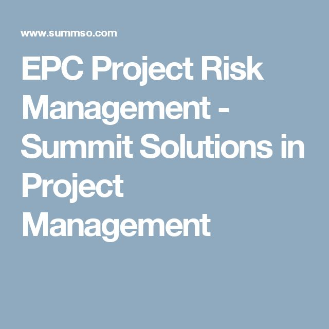 EPC Project Risk Management - Summit Solutions in Project Management
