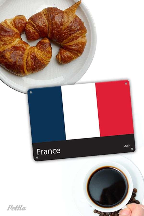 When in France eat croissants! Happy National Croissant Day! France National Flag Sign. Made of durable aluminum. Available for purchase on Amazon. PetkaSigns.com