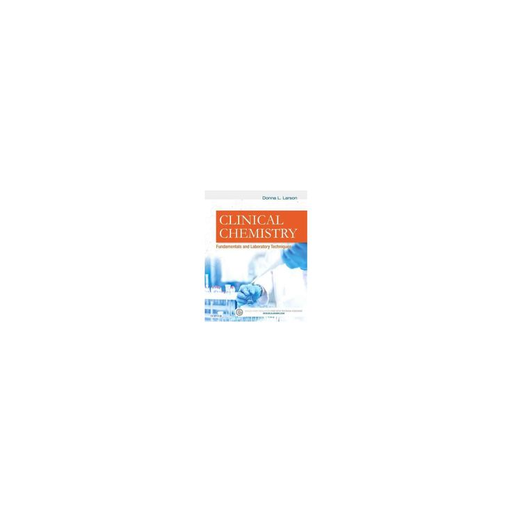 Clinical Chemistry : Fundamentals and Laboratory Techniques (Paperback) (Donna Larson)