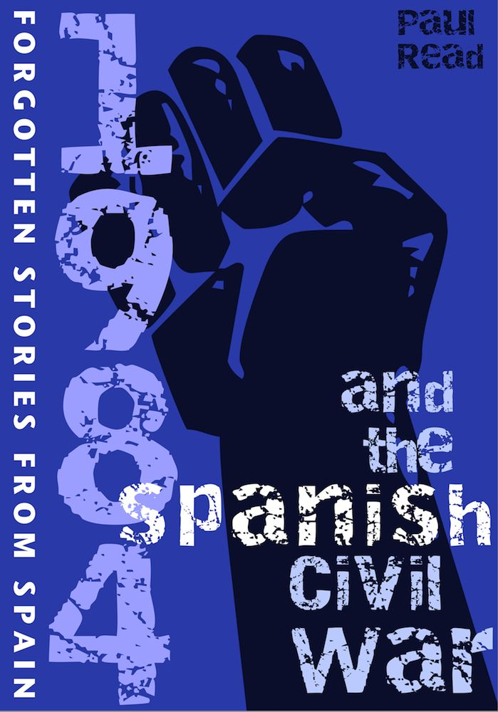 SPAIN BOOK REVIEW: '1984 and the Spanish Civil War' by Paul Read