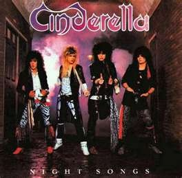 Cinderella - opened for Poison one of the times I saw them!