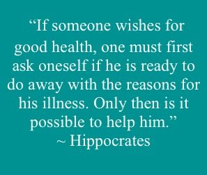 If someone wishes for good health, one must first ask oneself if he is ready to do away with the reasons for his illness.  Only then is it possible to help him.- Hippocrates.   The emotion code is great at finding any emotional blockages holding you back from making healthy change.