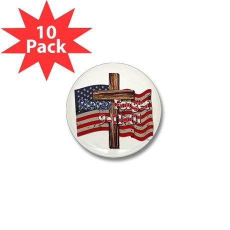 911 Never Forget American Fl Mini Button (10 Pack)    •   This design is available on t-shirts, hats, mugs, buttons, key chains and much more   •   Please check out our others designs at: www.cafepress.com/TsForJesus