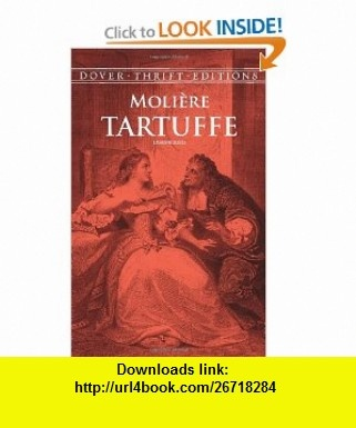 Tartuffe (Dover Thrift Editions) (9780486411170) Moli�re , ISBN-10: 0486411176  , ISBN-13: 978-0486411170 ,  , tutorials , pdf , ebook , torrent , downloads , rapidshare , filesonic , hotfile , megaupload , fileserve