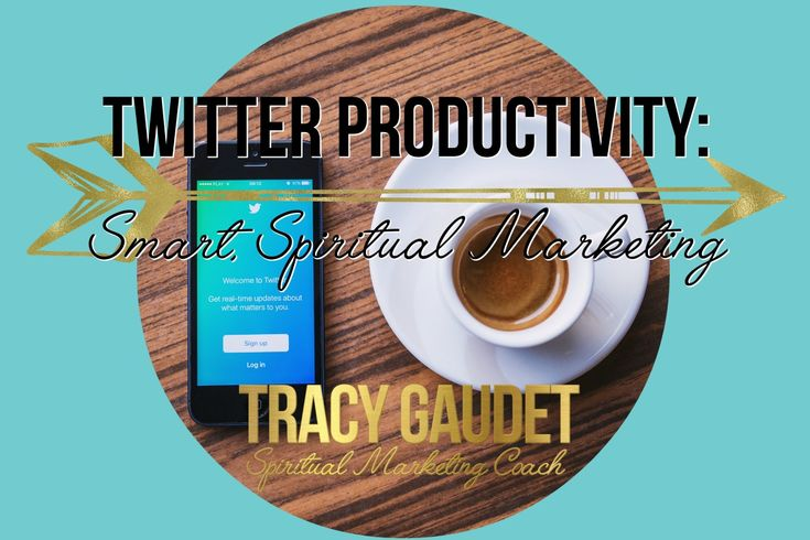 Twitter Productivity: Smart, Spiritual Marketing