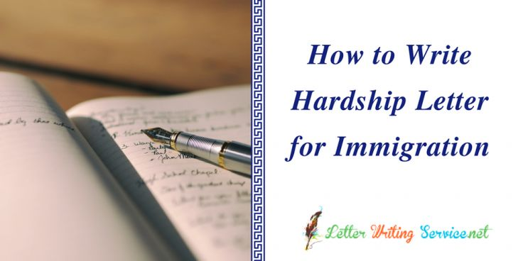 on this site you can get a helping hand to write a hardship letter for immigration so make sure