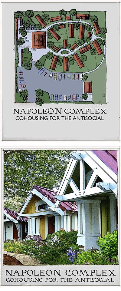 Napoleon Complex: co-housing for the antisocial...Complex planned to open in 2015 in Northern California. I SO WANT TO LIVE THERE!