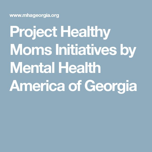 Project Healthy Moms Initiatives by Mental Health America of Georgia