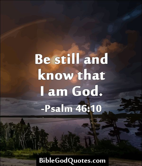 On Knowing God Inspirational Quotes: 1000+ Images About BE STILL AND KNOW THAT I AM GOD On
