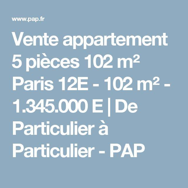 Vente appartement 5 pièces 102 m² Paris 12E - 102 m² - 1.345.000 E | De Particulier à Particulier - PAP