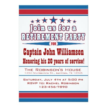 Military Retirement Idea:                                        Military Retirement Party Invitation                   Military Retirement Party Invitation in Red, White & Blue.  Great for any military branch member's retirement celebration party!  Also look for my branch specific party invites or contact me to make a branch specific if you can't find one!