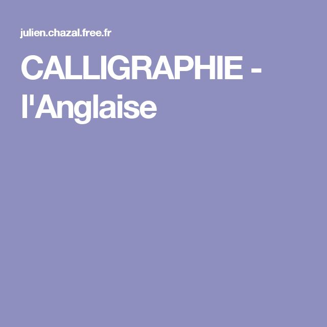 CALLIGRAPHIE - l'Anglaise