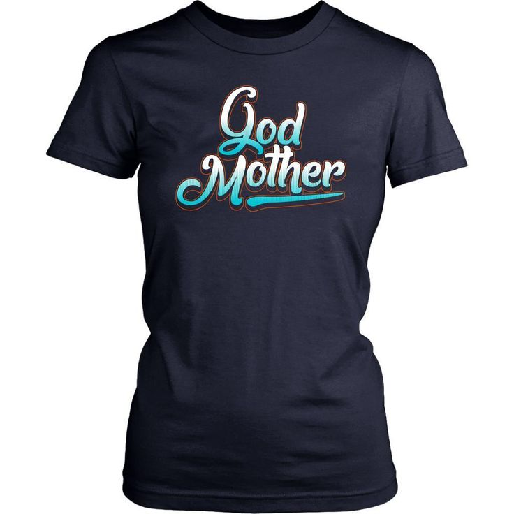 God Mother Cool Graffiti Letters Awesome Cute Funny Unique Gift Women TShirt   – Products