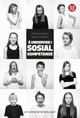 """Lærerbloggen: Boktips: """"Å undervise i sosial kompetanse"""" av Patrick Glavin og Sven Oscar Lindbäck"""
