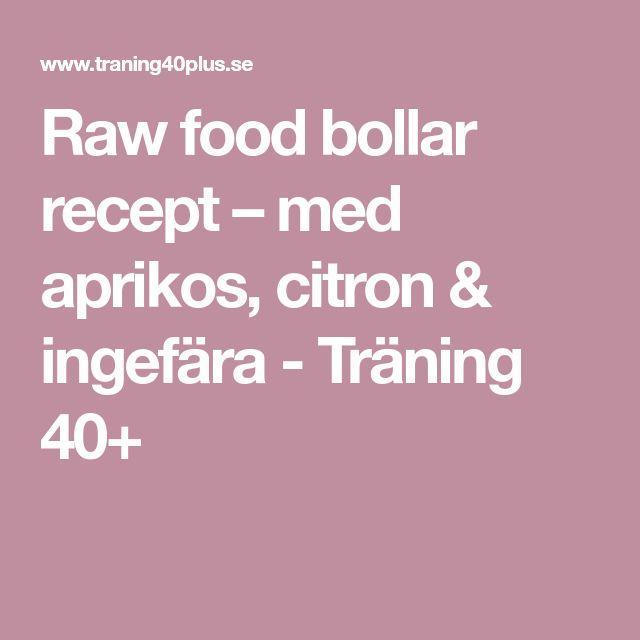 Raw food bollar recept – med aprikos, citron & ingefära - Träning 40+