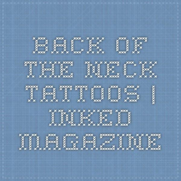 Back of the Neck Tattoos | Inked Magazine