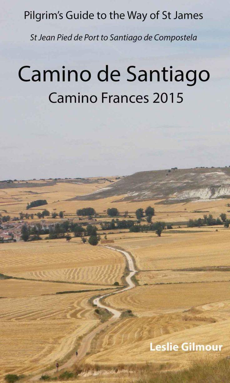 Camino De Santiago: Camino Frances 2015 By Leslie Gilmour: