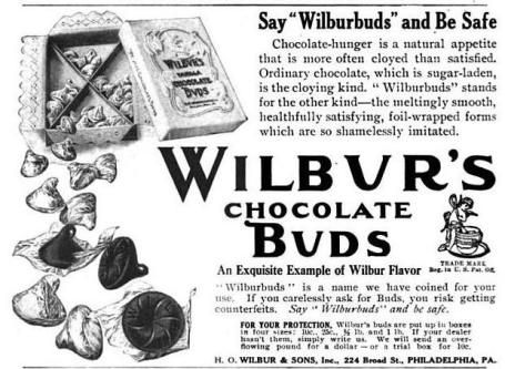 Wilbur Buds est. 1911, Philadelphia, PA (my hometown)