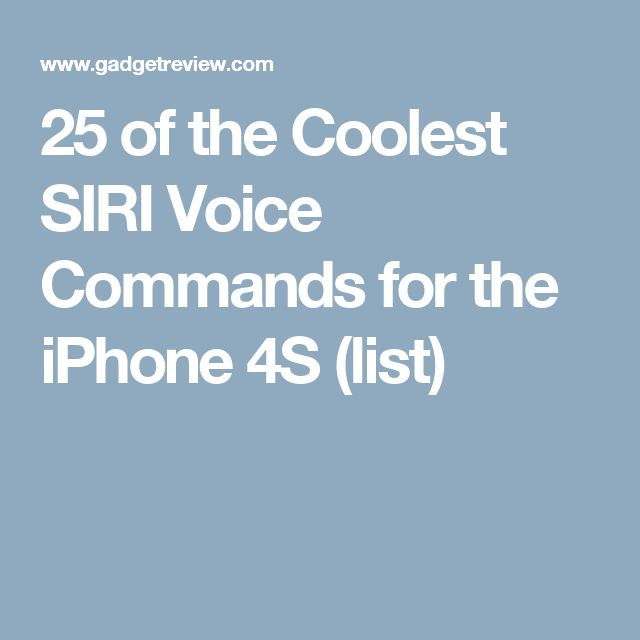 25 of the Coolest SIRI Voice Commands for the iPhone 4S (list)