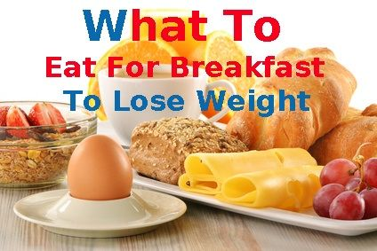 What To Eat For Breakfast To Lose Weight? Let's Go Find Out!!  http://weightlosssuperman.com/fitness-health/what-to-eat-for-breakfast-to-lose-weight/