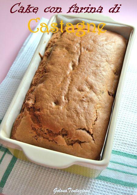 Cake con farina di castagne!!!