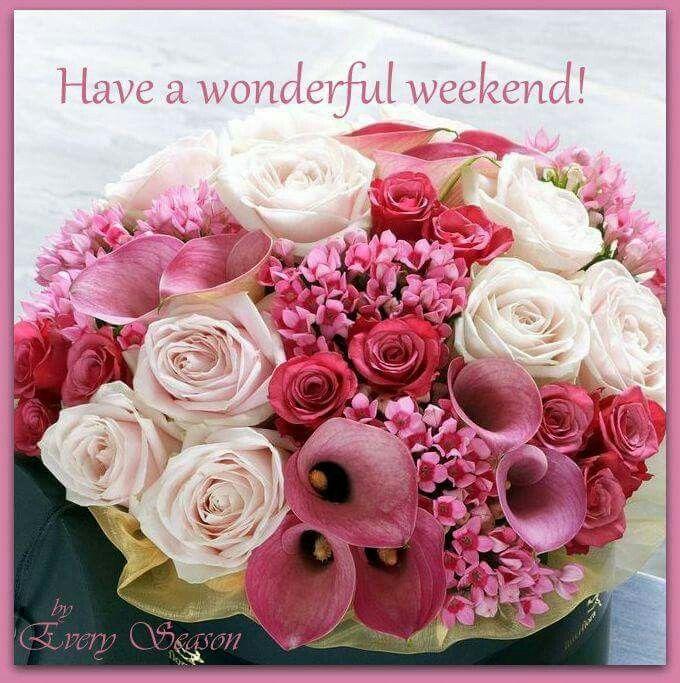 Have à Wonderful week end