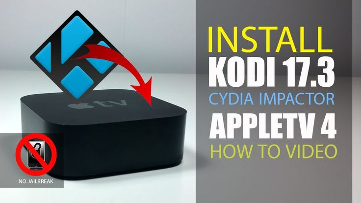 Install Kodi 17.3 On AppleTV4 Without Jailbreak - How to Video