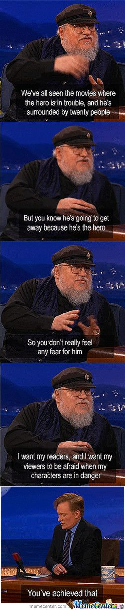 Mission freakin' accomplished, George RR Martin. - Imgur