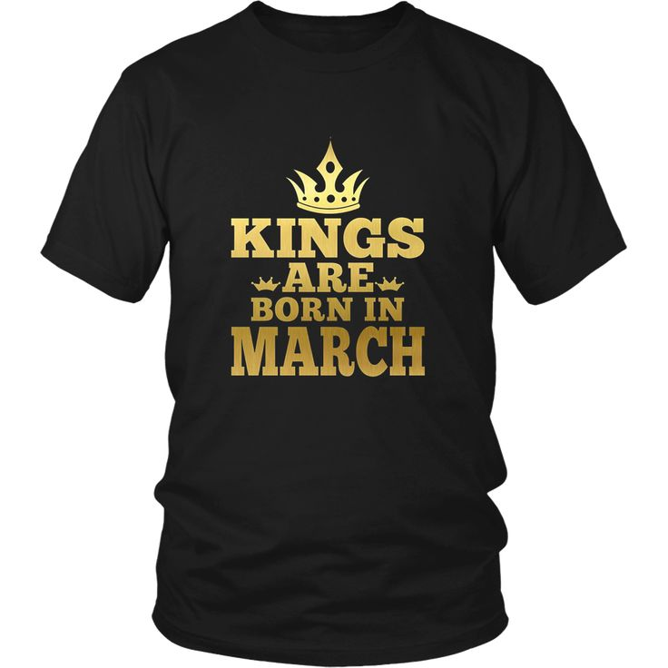 Kings Are Born In March Shirt, Birthday In March T Shirt