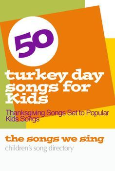 "50 Thanksgiving Day Songs for Kids | Songs are set to popular kids songs like ""Skip to My Lou"" and ""Yankee Doodle"" - https://thesongswesing.wordpress.com/2008/12/25/thanksgiving-song-lyric-for-kids/"