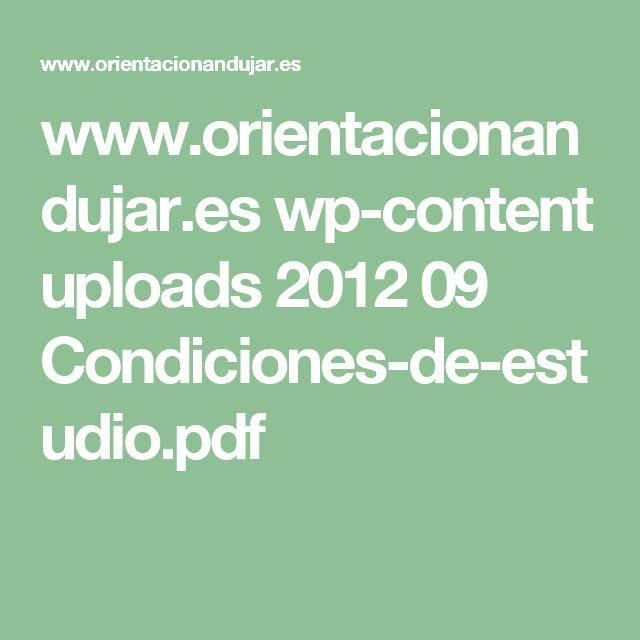 www.orientacionandujar.es wp-content uploads 2012 09 Condiciones-de-estudio.pdf