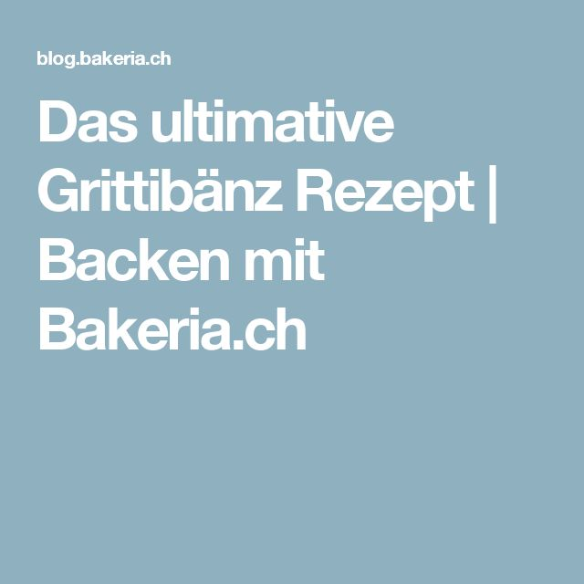 Das ultimative Grittibänz Rezept | Backen mit Bakeria.ch