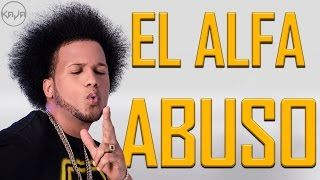 El Alfa - Abuso