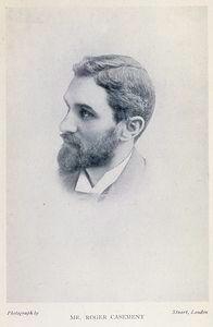 Roger David Casement    1 Sept 1864 - 3 August 1916  (Irish name: Ruairí Mac Easmainn)  Irish revolutionary